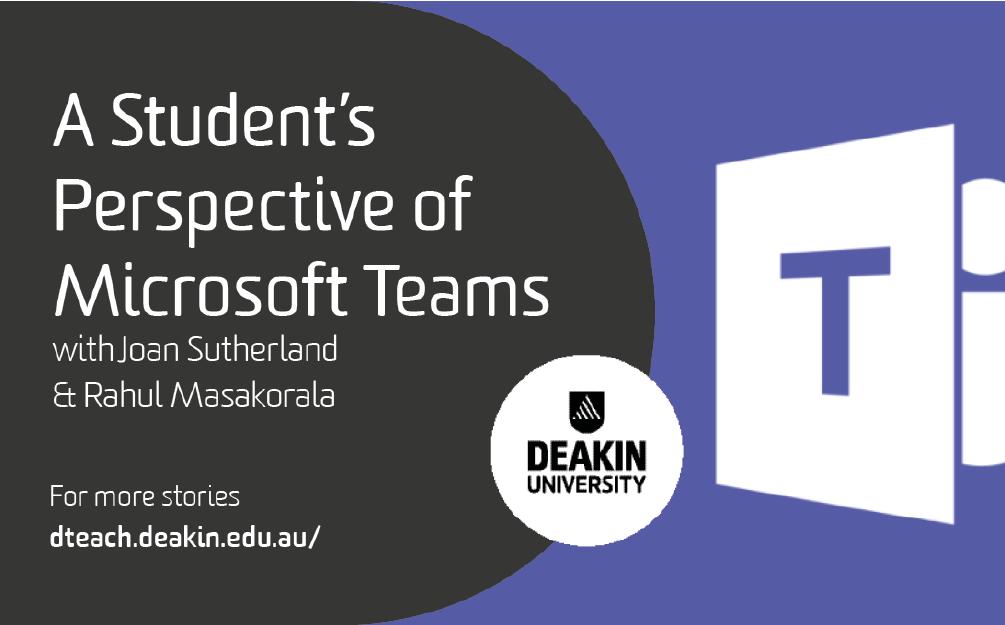 A Students Perspective of Microsoft Teams with Joan Sutherland & Rahul Masakorala