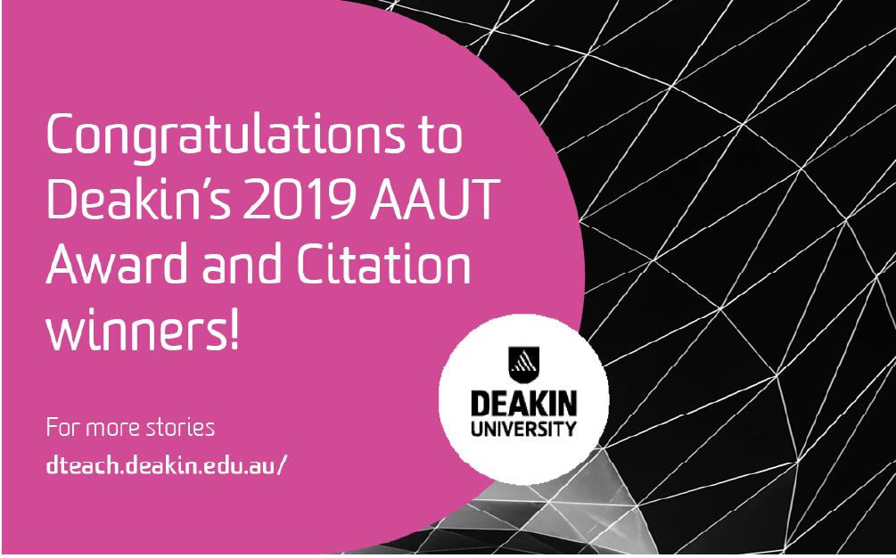 Congratulations to Deakin's 2019 AAUT Award Winners