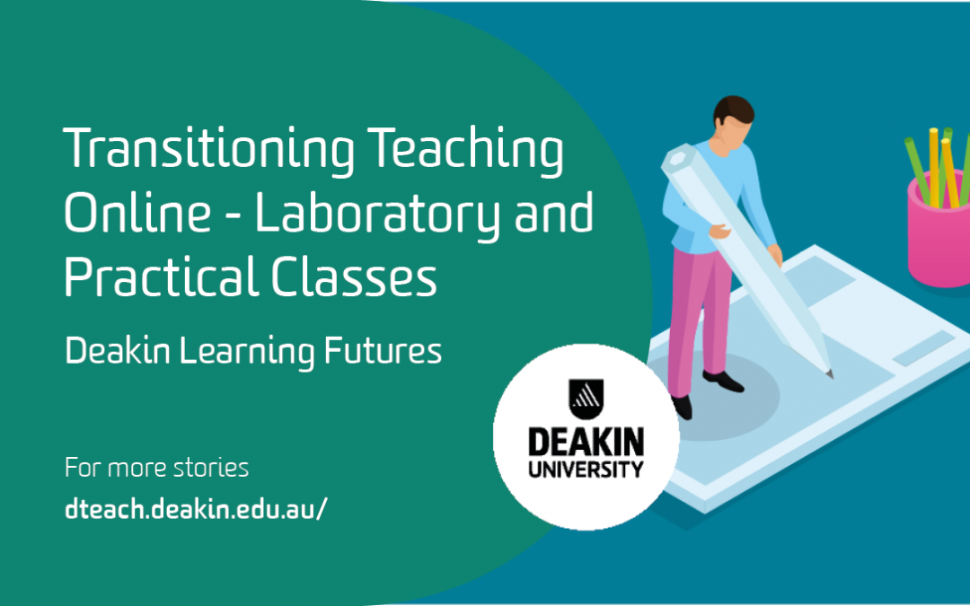 Transitioning Teaching Online – Laboratory & Practical Classes