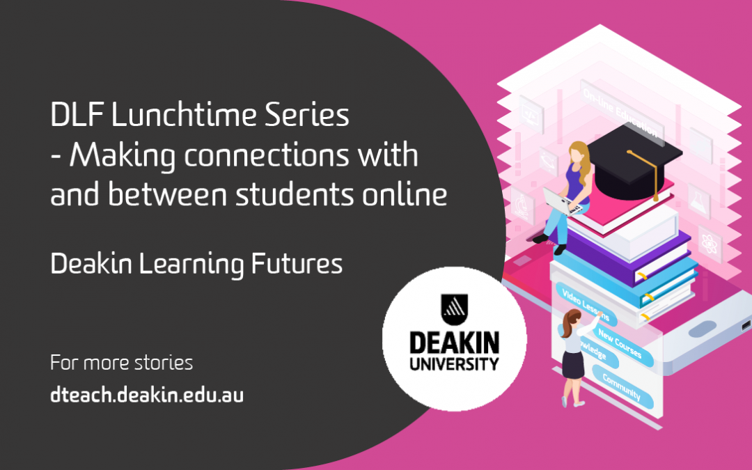 DLF Lunchtime Series – Making connections with and between students online