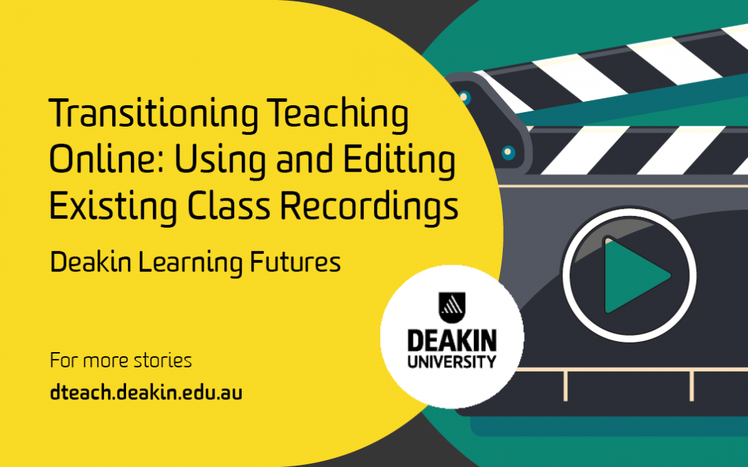 Transitioning Teaching Online – Using and Editing Existing Class Recordings