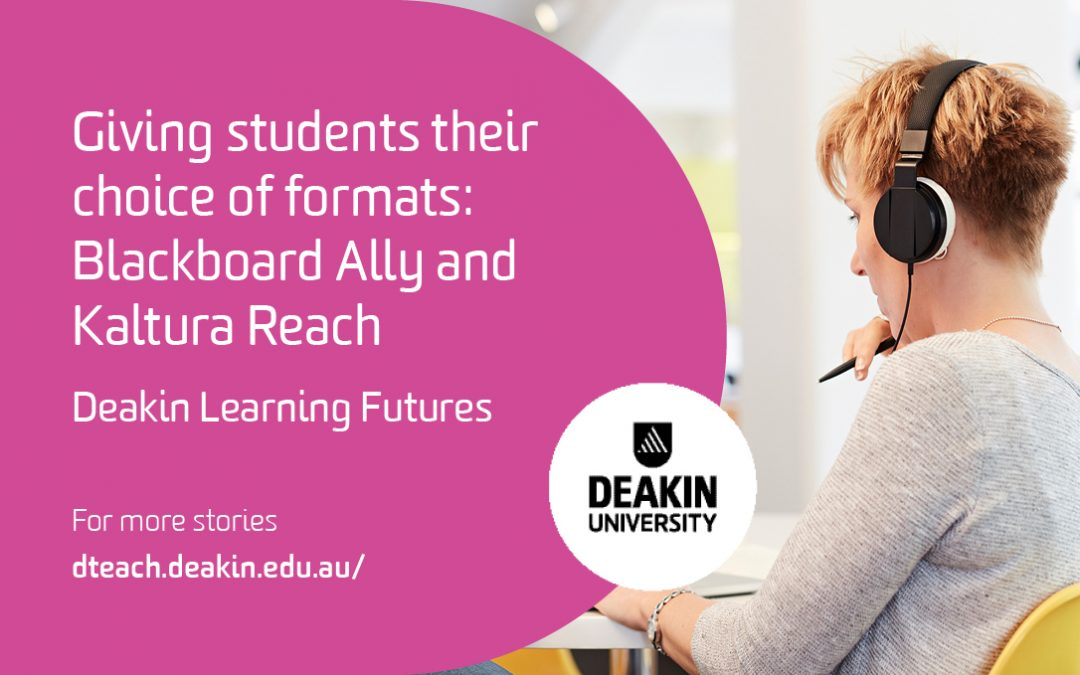 Giving students their choice of formats: Blackboard Ally and Kaltura Reach